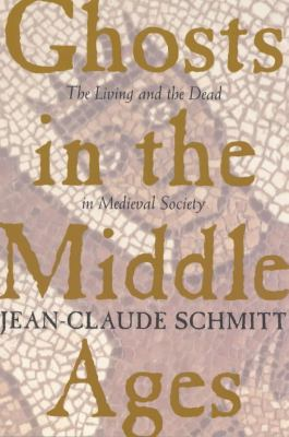 Ghosts in the Middle Ages The Living and the Dead in Medieval Society