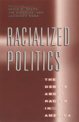 Racialized Politics The Debate About Racism in America