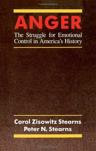 Anger: The Struggle for Emotional Control in America's History
