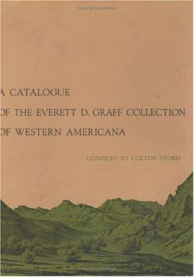 Catalogue Of The Everett D. Graff Collection Of Western Americana