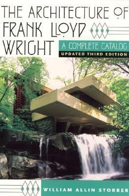 Architecture of Frank Lloyd Wright A Complete Catalog