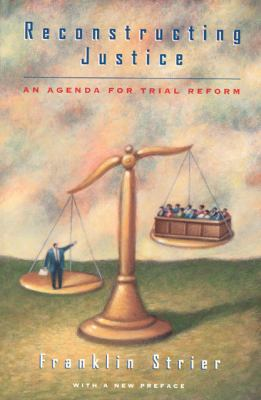 Reconstructing Justice An Agenda for Trial Reform