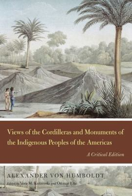 Views of the Cordilleras and Monuments of the Indigenous Peoples of the Americas : A Critical Edition