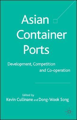 Asian Container Ports Development, Competition And Co-operation