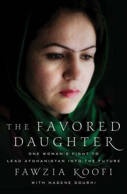 Favored Daughter : One Woman's Fight to Lead Afghanistan into the Future