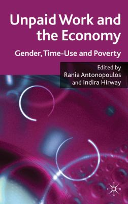 Unpaid Work and the Economy: Gender, Time-Use and Poverty - Antonopoulos, Rania, Hirway, Indira pdf epub