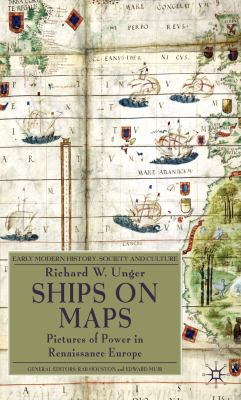 Ships on Maps: Pictures of Power in Renaissance Europe (Early Modern History: Society and Culture)