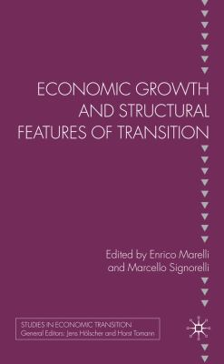 Economic Growth and Structural Features of Transition (Studies in Economic Transition)