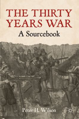 Thirty Years War : A Sourcebook