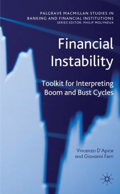 Financial Instability: Toolkit for Interpreting Boom and Bust Cycles (Palgrave Macmillan Studies in Banking and Financial Institutions) - D'Apice, Vincenzo, Ferri, Giovanni pdf epub