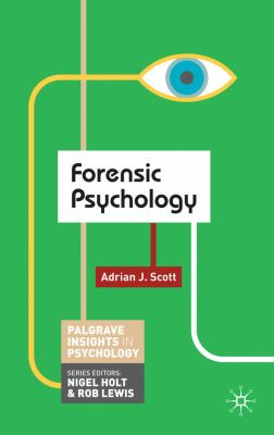 Forensic Psychology (Palgrave Insights in Psychology)
