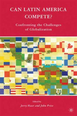 Can Latin America Compete?: Confronting the Challenges of Globalization - Haar, Jerry, Price, John pdf epub