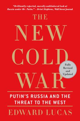 New Cold War: Putin's Russia and the Threat to the West - Lucas, Edward pdf epub