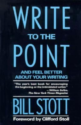 Write to the Point And Feel Better About Your Writing
