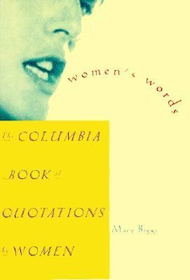 Women's Words The Columbia Book of Quotations by Women