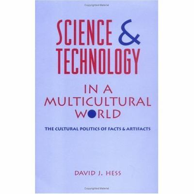 Science and Technology in a Multicultural World The Cultural Politics of Facts and Artifacts