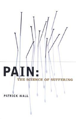 Pain The Science of Suffering