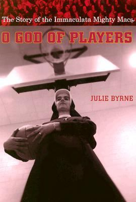 O God of Players The Story of the Immaculata Mighty Macs