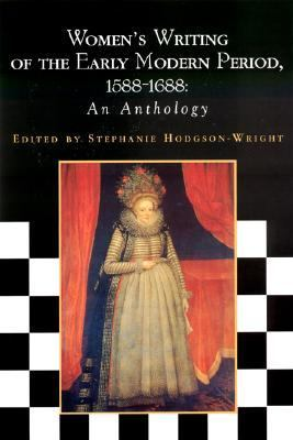 Women's Writing of the Early Modern Period, 1588-1688 An Anthology