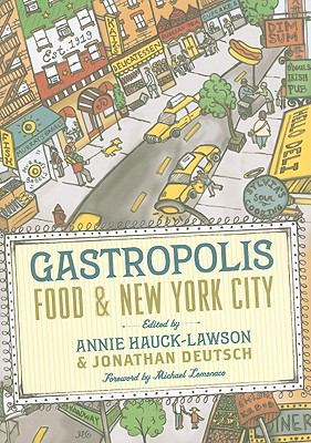 Gastropolis : Food and New York City