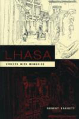 Lhasa: Streets with Memories (Asia Perspectives: History, Society, and Culture)