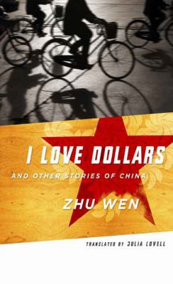 I Love Dollars and Other Stories of China