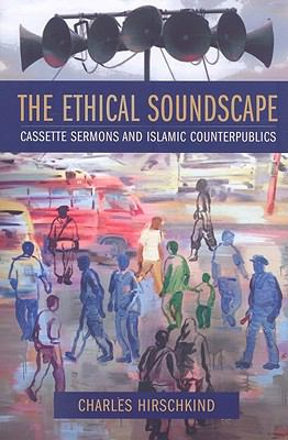 Ethical Soundscape: Cassette Sermons and Islamic Counterpublics