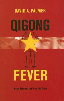 Qigong Fever Body, Science, and Utopia in China