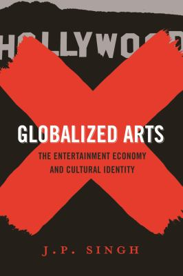 Globalized Arts : The Entertainment Economy and Cultural Identity