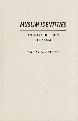 Muslim Identities : An Introduction to Islam