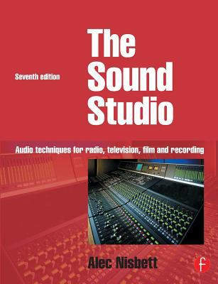 Sound Studio Audio Techniques for Radio, Television, Film and Recording