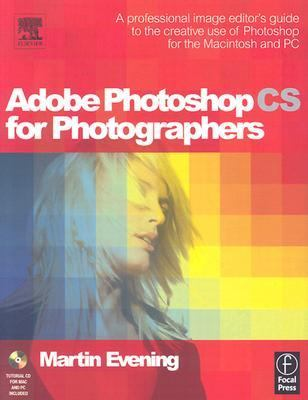 Adobe Photoshop Cs for Photographers A Professional Image Editor's Guide to the Creative Use of Photoshop for the Macintosh and PC
