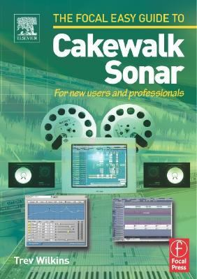 Focal Easy Guide To Cakewalk Sonar For New Users And Professionals