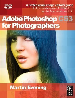 Adobe Photoshop Cs3 for Photographers A Professional Image Editor's Guide to the Creative Use of Photoshop for the Macintosh and PC