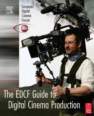 Edcf Guide To Digital Cinema Production