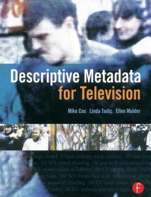 Descriptive Metadata for Television An End-to-End Introduction