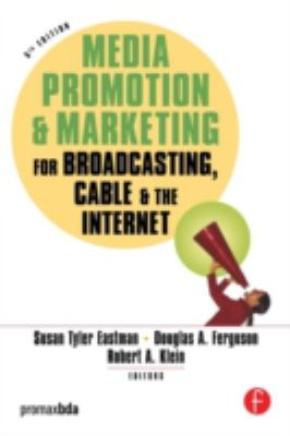 Media Promotion And Marketing for Broadcasting, Cable And the Internet