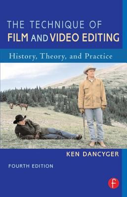 Technique of Film And Video Editing History, Theory, And Practice