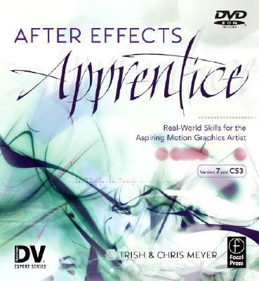 After Effects Apprentice Real-world Skills for the Aspiring Motion Graphics Artist