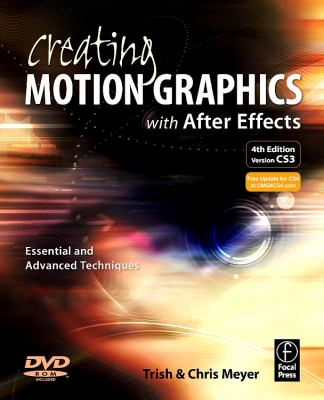 Creating Motion Graphics with After Effects: Essential and Advanced Techniques, 4th Edition
