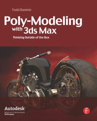Poly-Modeling with 3ds Max: Thinking Outside of the Box