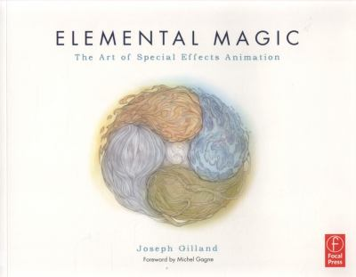 Elemental Magic: The Classical Art of Special Effects Animation