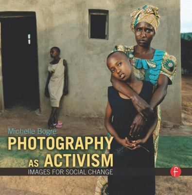 Photography as Activism : Using Your Camera for Social Change