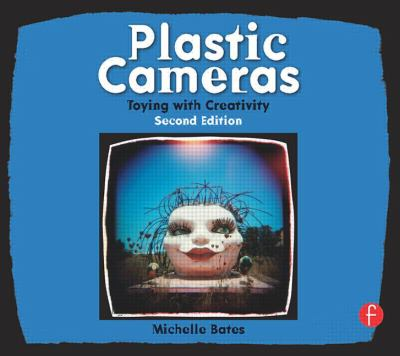 Plastic Cameras : Toying with Creativity