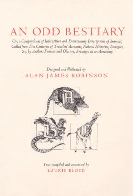 Odd Bestiary Or, a Compendium of Instructive and Entertaining Descriptions of Animals, Culled from Five Centuries of Travelers' Accounts, Natura