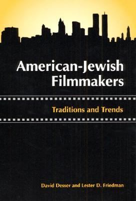 American-Jewish Filmmakers Traditions and Trends