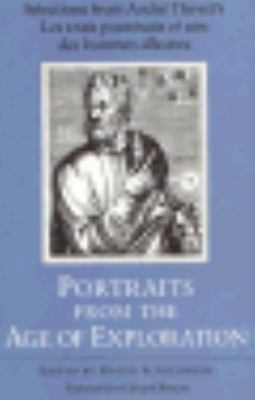Portraits from the Age of Exploration: Selections from Andre Thevet's Les Vrais Pourtraits and Vies DES Hommes Illustres - Andre Thevet - Hardcover