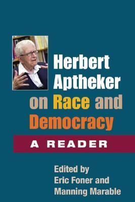 Herbert Aptheker on Race And And Democracy A Reader