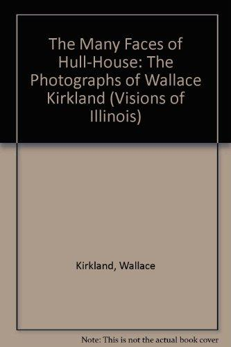 MANY FACES OF HULL HOUSE (Visions of Illinois Series)