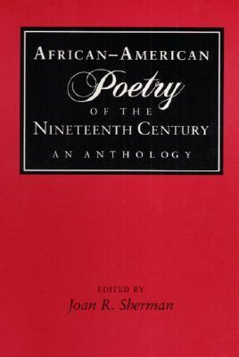 African-American Poetry of the Nineteenth Century An Anthology